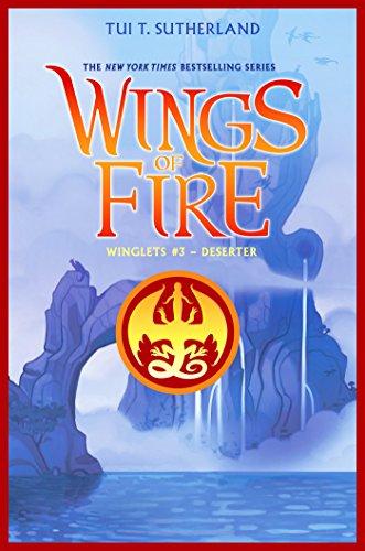 Deserter (Wings of Fire: Winglets #3)