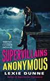Supervillains Anonymous (Superheroes Anonymous Book 2)