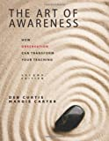 The Art of Awareness, Second Edition: How Observation Can Transform Your Teaching, Deb Curtis, Margie Carter, 1605540862