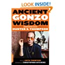 Ancient Gonzo Wisdom: Interviews with Hunter S. Thompson