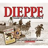 Dieppe: Canada's Darkest Day of World War II