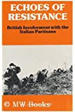 Echoes of Resistance: British Involvement with the Italian Partisans