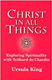 Christ in All Things, Ursula King, 0334026830