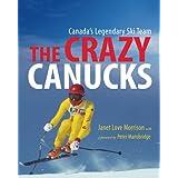 The Crazy Canucks: Canada's Legendary Ski Team