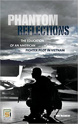 Phantom Reflections: The Education of an American Fighter Pilot in Vietnam (Praeger Security International)
