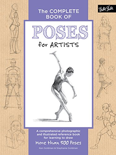 The Complete Book of Poses for Artists (The Complete Book of (Human Figure Poses)