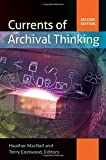 img - for Currents of Archival Thinking, 2nd Edition book / textbook / text book