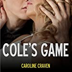 Cole's Game: A BDSM Explicit Erotica Story | Caroline Craven