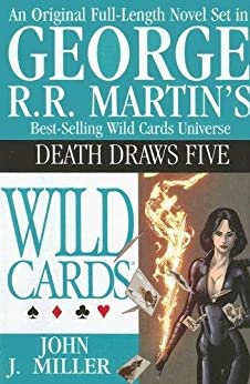 Wild Cards: Death Draws Five by [Miller, John J., George R.R. Martin]