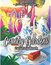 Country Gardens Coloring Book: An Adult Coloring Book Featuring Beautiful Country Gardens and Charming Countryside Scenery for Stress Relief and Relaxation