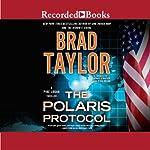 The Polaris Protocol | Brad Taylor