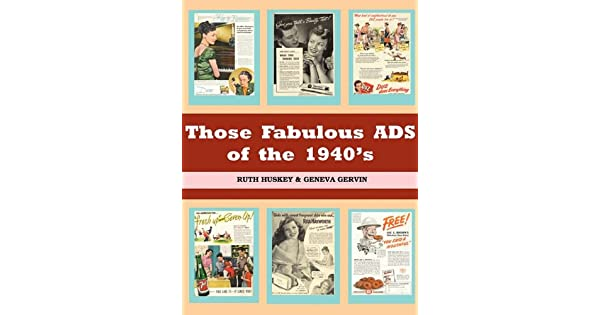 THOSE FABULOUS ADS OF THE 1940'S: Ruth Huskey, Geneva Gervin