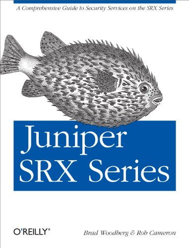 Juniper SRX Series: A Comprehensive Guide to Security Services on the SRX -