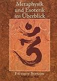 Metaphysik und Esoterik Im Uberblick, Frithjof Schuon, 3847287257