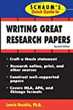 Schaum's Quick Guide to Writing Great Research Papers, Laurie Rozakis, 0071488480