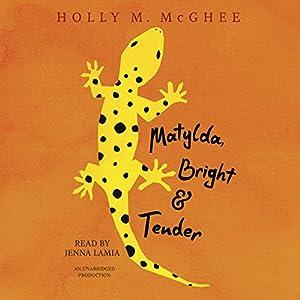 Matylda, Bright and Tender Audiobook