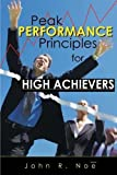 Peak Performance: Principles for High Achievers