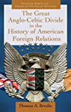 img - for The Great Anglo-Celtic Divide in the History of American Foreign Relations (Praeger Series on American Political Cultures) book / textbook / text book