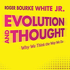 Evolution and Thought: Why We Think the Way We Do Audiobook