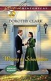 Wooing the Schoolmarm, Dorothy Clark, 037382923X
