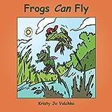 Frogs Can Fly, Kristy Jo Volchko, 1481706233