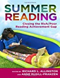 Summer Reading: Closing the Rich/Poor Reading Achievement Gap (Language & Literacy)