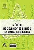 Métodos dos Elementos Finitos em Análise de Estruturas