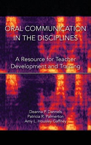 Oral Communication in the Disciplines: A Resource for Teacher Development and Training by Parlor Press
