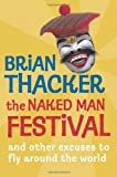 The Naked Man Festival: And Other Excuses to Fly Around the World