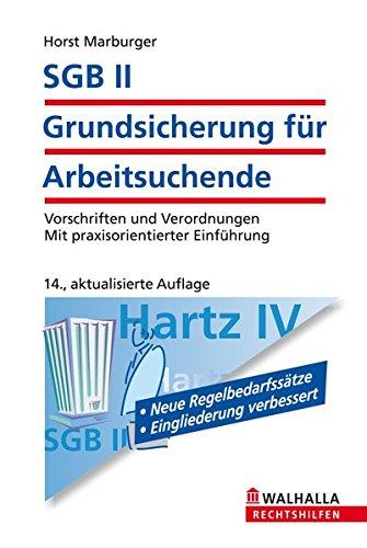SGB II - Grundsicherung für Arbeitsuchende: Vorschriften und Verordnungen; Mit praxisorientierter Einführung