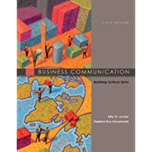 Business Communication: Building Critical Skills by Kitty Locker (2010-10-07)