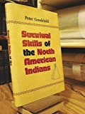 Survival Skills of the North American Indians, Peter Goodchild, 0914091646