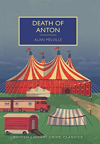 Death of Anton (British Library Crime Classics) by [Melville, Alan]