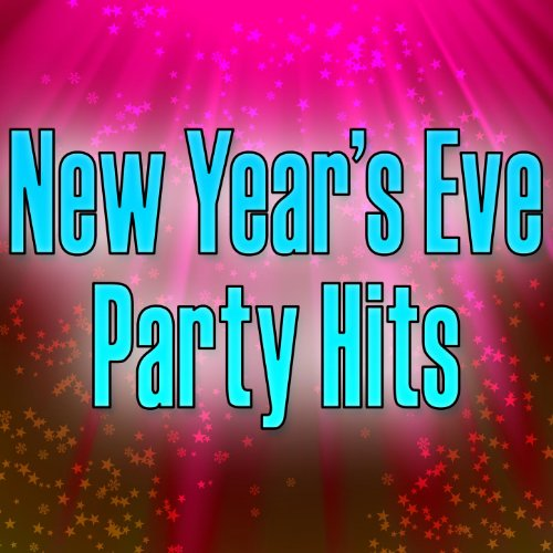 New Year's Eve Party Hits - Top Songs For Your Party by ...