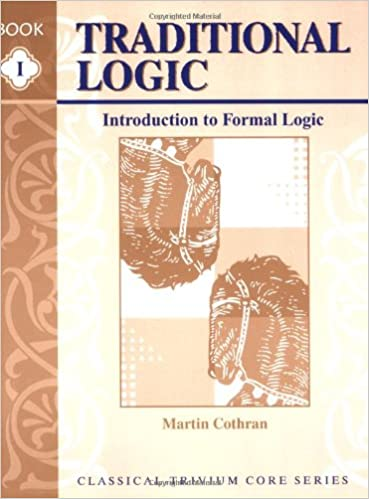 Introduction To Formal Logic Traditional Logic 1