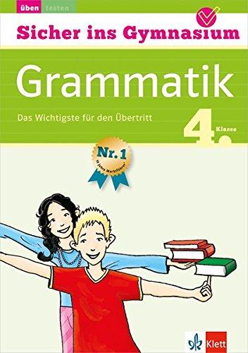Klett Sicher ins Gymnasium Deutsch Grammatik 4. Klasse: Das Wichtigste für den Übertritt