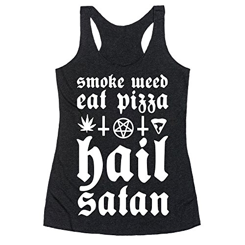 LookHUMAN Smoke Weed, Eat Pizza, Hail Satan XL Heathered Black Women's Racerback Tank ()