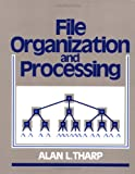 File Organization and Processing, Tharp, Alan L., 0471605212