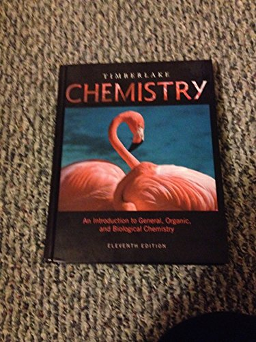 Chemistry: An Introduction to General, Organic, and Biological Chemistry (11th Edition) (Edition 11) by Timberlake, Karen C. [Hardcover(2011£©] (General Organic And Biological Chemistry 11th Edition)