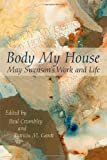 The first collection of critical essays on May Swenson and her literary universe, Body My House initiates an academic conversation about an unquestionably major poet of the middle and late twentienth century. Between the 1950s and the 1980s, ...