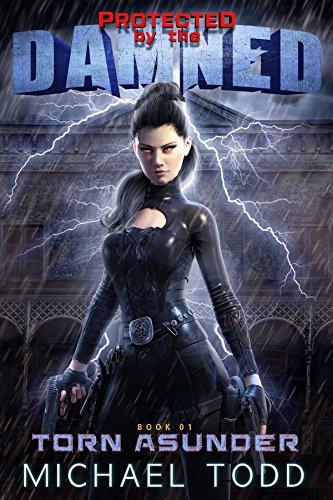 Torn Asunder: A Supernatural Action Adventure Opera (Protected By The Damned Book 1) cover