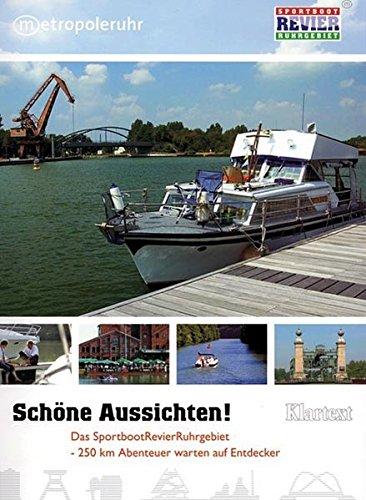 Schöne Aussichten! Das SportbootRevier Ruhrgebiet: 250 Kilometer Abenteuer warten auf Entdecker