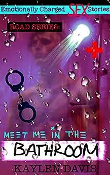 ROAD-SERIES:-MEET-ME-IN-THE-BATHROOM-by-Kaylen-Davis
