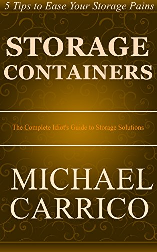 Storage Containers: The Complete Idiot