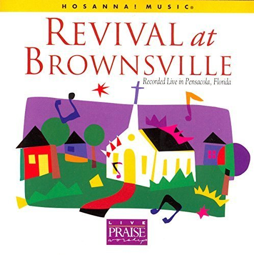 Revival At Brownsville (Live Praise Worship) by Hosanna Music