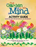 The Garden in My Mind Activity Guide : Lessons for Social Skill and Common Core Development, McCumbee, Stephie, 1934490555