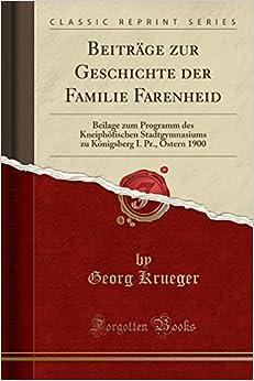 Book Beiträge zur Geschichte der Familie Farenheid: Beilage zum Programm des Kneiphöfischen Stadtgymnasiums zu Königsberg I. Pr., Ostern 1900 (Classic Reprint)