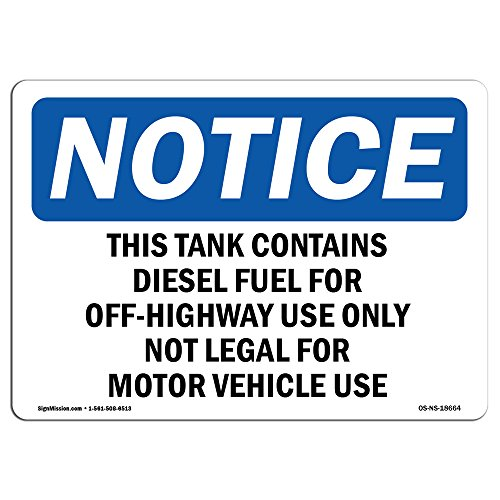 - OSHA Notice Sign - This Tank Contains Diesel Fuel for Off-Highway | Choose from: Aluminum, Rigid Plastic or Vinyl Label Decal | Protect Your Business, Construction Site |  Made in The USA