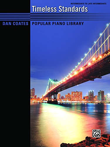 (Dan Coates Popular Piano Library: Timeless Standards: For Intermediate to Late Intermediate Pianists (Piano))