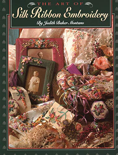 The Art of Silk Ribbon Embroidery